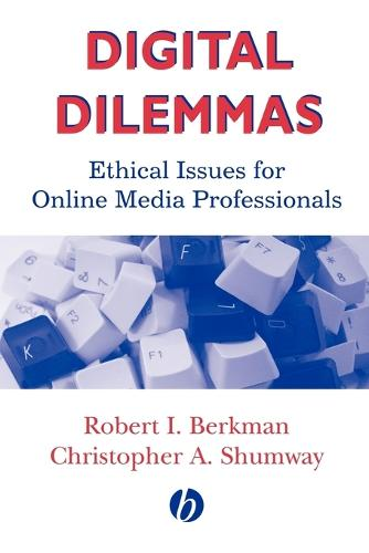 Digital Dilemmas: Ethical Issues for Online Media Professionals (Paperback)