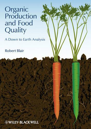 Organic Production and Food Quality: A Down to Earth Analysis (Hardback)