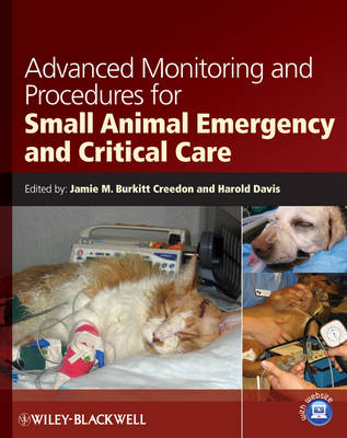 Advanced Monitoring and Procedures for Small Animal Emergency and Critical Care (Paperback)