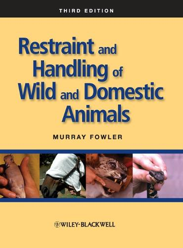 Restraint and Handling of Wild and Domestic Animals (Hardback)