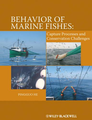 Behavior of Marine Fishes: Capture Processes and Conservation Challenges (Hardback)