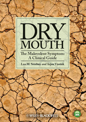 Dry Mouth, The Malevolent Symptom: A Clinical Guide (Paperback)