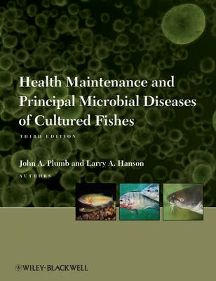 Health Maintenance and Principal Microbial Diseases of Cultured Fishes (Hardback)