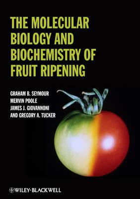 The Molecular Biology and Biochemistry of Fruit Ripening (Hardback)