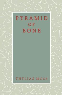 Pyramid of Bone - Callaloo Poetry (Paperback)