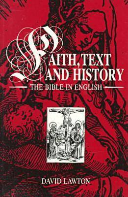 Faith, Text and History: The Bible in English (Paperback)
