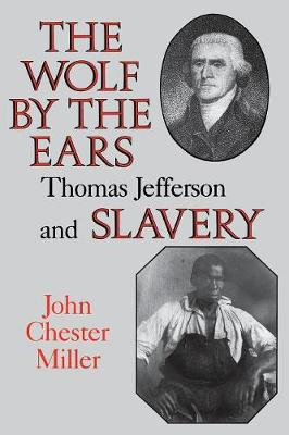 The Wolf by the Ears: Thomas Jefferson and Slavery (Paperback)