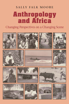 Anthropology and Africa: Changing Perspectives on a Changing Scene (Paperback)