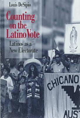 Counting on the Latino Vote: Latinos as a New Electorate - Race & Ethnicity in Urban Politics (Hardback)