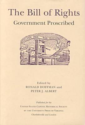 The Bill of Rights: Government Proscribed - United States Capitol Historical Society S. (Hardback)