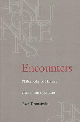 Encounters: Philosophy of History After Postmodernism (Paperback)