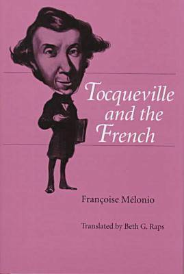 Tocqueville and the French (Hardback)