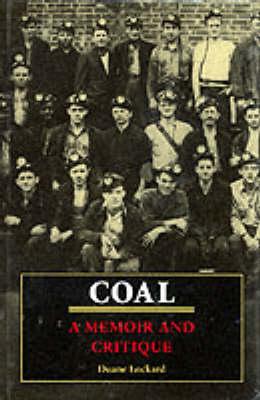 Coal: A Memoir and Critique (Hardback)