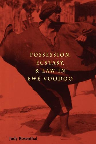 Possession, Ecstasy and Law in Ewe Voodoo (Paperback)
