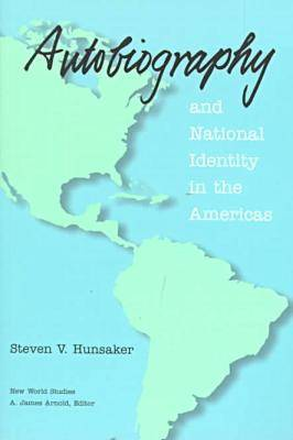 Autobiography and National Identity in the Americas - New World Studies (Paperback)