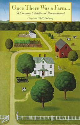Once There Was a Farm...a Country Childhood Remembered - Virginia Bookshelf (Paperback)
