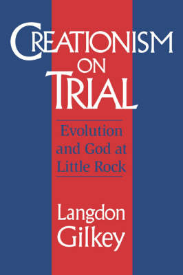 Creationism on Trial: Evolution and God at Little Rock - Studies in Religion & Culture (Paperback)