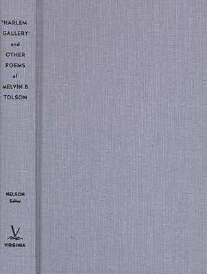Harlem Gallery and Other Poems of Melvin B.Tolson (Hardback)