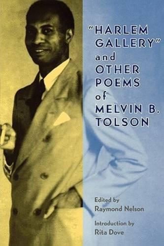 Harlem Gallery and Other Poems of Melvin B.Tolson (Paperback)