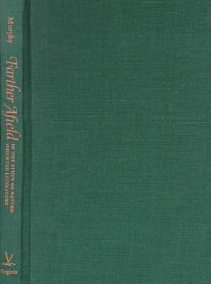 Farther Afield in the Study of Nature-oriented Literature (Hardback)