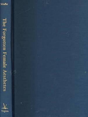 The Forgotten Female Aesthetes: Literary Culture in Late-Victorian England - Victorian Literature & Culture (Hardback)