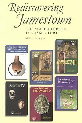 Jamestown Rediscovery: Search for the 1607 James Fort - Association for the Preservation of Jamestown Antiquities (Paperback)