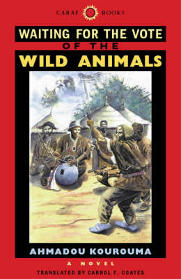 Waiting for the Vote of the Wild Animals - CARAF Books: Caribbean and African Literature Translated from French (Hardback)