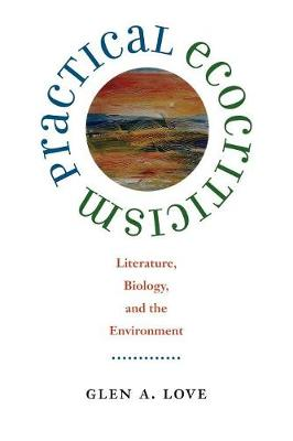 Practical Ecocriticism: Literature, Biology and the Environment - Under the Sign of Nature: Explorations in Ecocriticism (Paperback)