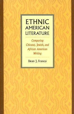 Ethnic American Literature: Comparing Chicano, Jewish, and African American Writing (Paperback)