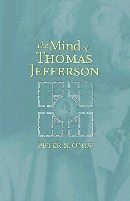 The Mind of Thomas Jefferson (Paperback)