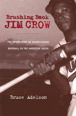 Brushing Back Jim Crow: The Integration of Minor-league Baseball in the American South (Paperback)