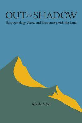 Out of the Shadow: Ecopsychology, Story, and Encounters with the Land - Under the Sign of Nature: Explorations in Ecocriticism (Hardback)