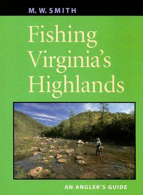 Fishing Virginia's Highlands: An Angler's Guide (Paperback)