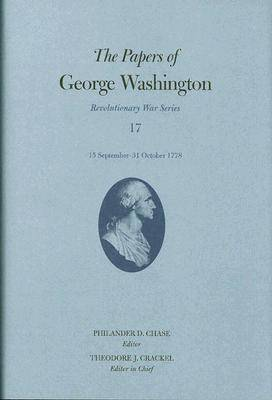 The Papers of George Washington 15 September-31 October 1778 - Revolutionary War Series (Hardback)