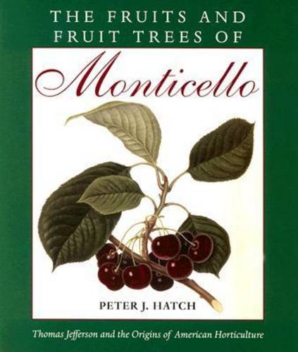 The Fruits and Fruit Trees of Monticello (Paperback)