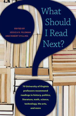 What Should I Read Next?: 70 University of Virginia Professors Recommend Readings in History, Politics, Literature, Math, Science, Technology, the Arts, and More (Paperback)