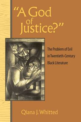 A God of Justice?: The Problem of Evil in Twentieth-century Black Literature (Hardback)