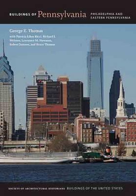 Buildings of Pennsylvania: Philadelphia and East Pennsylvania (Hardback)