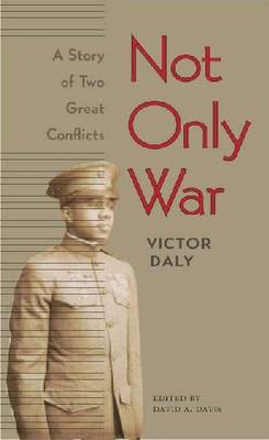 Not Only War: A Story of Two Great Conflicts (Paperback)
