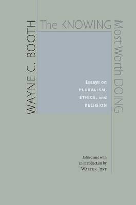 The Knowing Most Worth Doing: Essays on Pluralism, Ethics and Religion (Hardback)