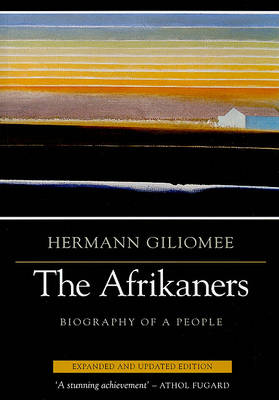 The Afrikaners: Biography of a People - Reconsiderations in Southern African History (Paperback)