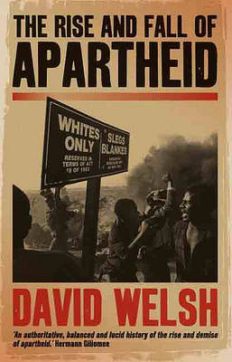 The Rise and Fall of Apartheid - Reconsiderations in Southern African History (Paperback)