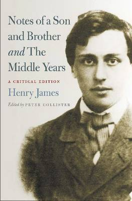 Notes of a Son and Brother' and 'The Middle Years': A Critical Edition (Hardback)