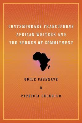 Contemporary Francophone African Writers and the Burden of Commitment (Paperback)