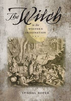 The Witch in the Western Imagination (Richard Lectures (Hardcover)) (Hardback)