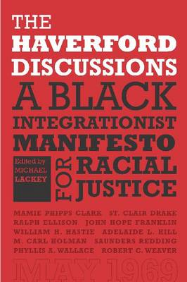 The Haverford Discussions: A Black Integrationist Manifesto for Racial Justice (Hardback)