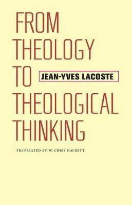 From Theology to Theological Thinking - Richard Lectures (Hardback)
