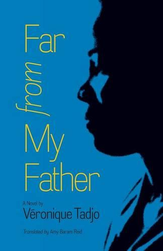 Far from My Father - CARAF Books: Caribbean and African Literature translated from the French (Paperback)