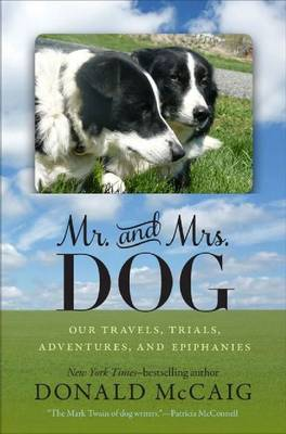 Mr. and Mrs. Dog: Our Travels, Trials, Adventures, and Epiphanies (Paperback)