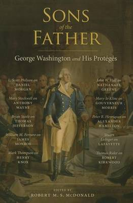 Sons of the Father: Geoarge Washington and His Proteges - Jeffersonian America (Paperback)